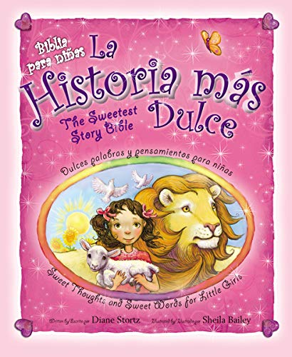 9780829758139: La Historia Mas Dulce/The Sweetest Story Bible: Tiernas Palabras y Pensamientos/Sweet Thoughts And Sweet Words For Little Girls