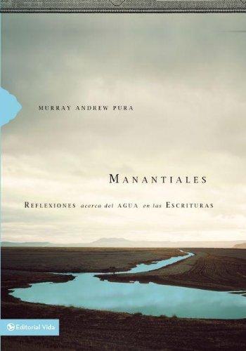 9780829758320: Manantiales: Reflexiones acerca del agua en las Escrituras (Spanish Edition)