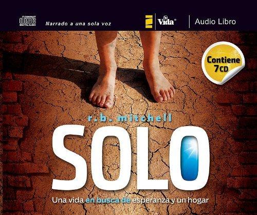 Solo: Una vida en busca de esperanza y un hogar (Spanish Edition): Mitchell, R. B.