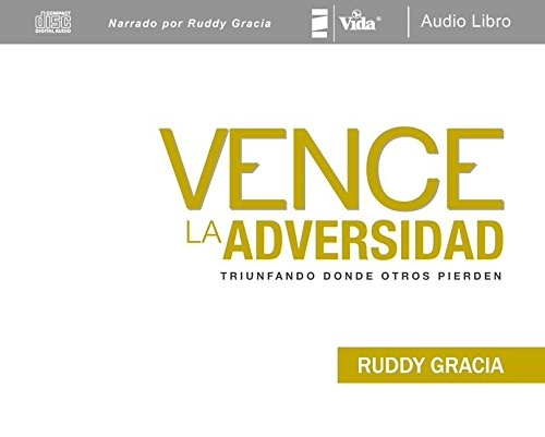 9780829758634: Vence la adversidad: Triunfando donde otros pierden (Spanish Edition)