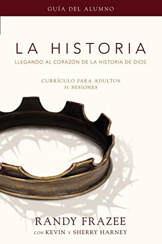 9780829758955: La Historia currículo, guía del alumno: Llegando al corazón de La Historia de Dios (Historia / Story) (Spanish Edition)