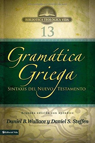 Gramática griega: Sintaxis del Nuevo Testamento (Biblioteca Teologica Vida) (Spanish Edition...