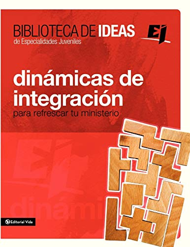 9780829759297: Biblioteca de ideas: Dinámicas de integración: Para refrescar tu ministerio (Especialidades Juveniles / Biblioteca de Ideas) (Spanish Edition)