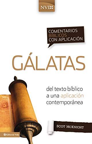 9780829759457: Comentario bíblico con aplicación NVI Gálatas: Del texto bíblico a una aplicación contemporánea (Comentarios bíblicos con aplicación NVI) (Spanish Edition)