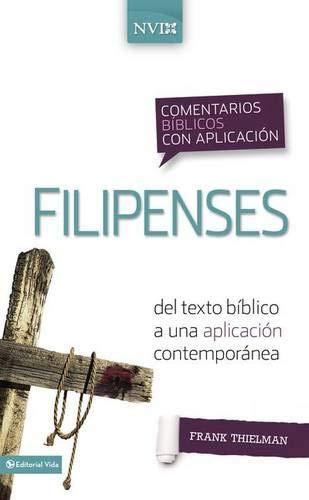 9780829759495: Comentario Biblico Con Aplicacion NVI Filipenses: del Texto Biblico a Una Aplicacion Contemporanea (Comentarios Biblicos Con Aplicacion NVI)