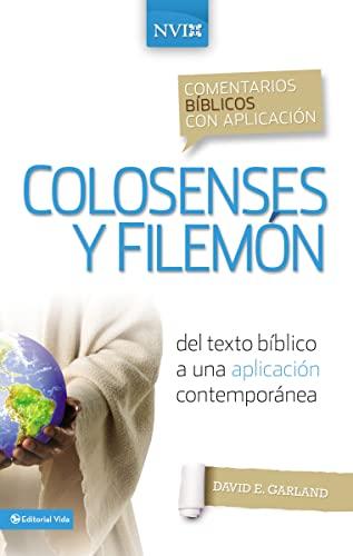 Comentario bíblico con aplicación NVI Colosenses y Filemón: Del texto bíblico a una aplicación contemporánea (Comentarios bíblicos con aplicación NVI) (Spanish Edition) (0829759514) by Garland, David E.