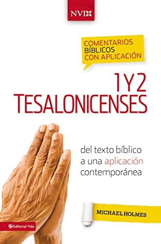 9780829759532: Comentario bíblico con aplicación NVI 1 y 2 Tesalonicenses: Del texto bíblico a una aplicación contemporánea (Comentarios bíblicos con aplicación NVI) (Spanish Edition)