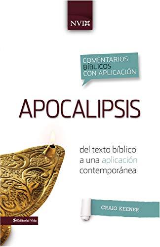 9780829759679: Comentario NVI Apocalipsis: del Texto B Blico a Una Aplicaci N Contempor NEA (Comentarios Biblicos Con Aplicacion NVI)