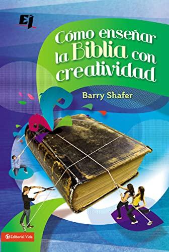 9780829759730: Cómo enseñar la Biblia con creatividad (Especialidades Juveniles) (Spanish Edition)