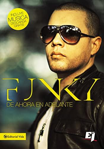 9780829759891: Funky de Ahora en Adelante (Especialidades Juveniles)