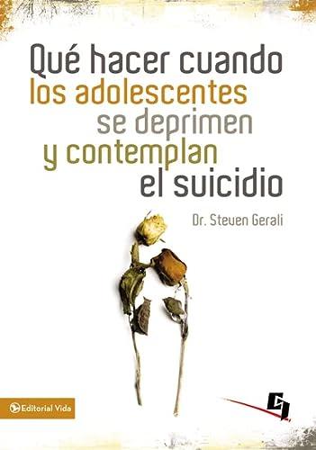 9780829759914: Que Hacer Cuando los Adolescentes Se Deprimen y Contemplan el Suicidio = What to Do When Tennagers Are Depressed and Contemplate Suicide (Biblioteca de Ideas de Especialidades Juveniles)