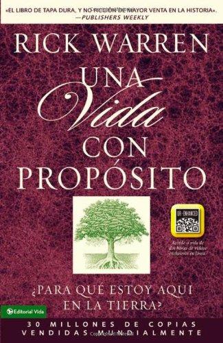 9780829760217: Una vida con propósito (Edición Enriquecida): ¿Para qué estoy aquí en la tierra? (Purpose Driven Life, The) (Spanish Edition)