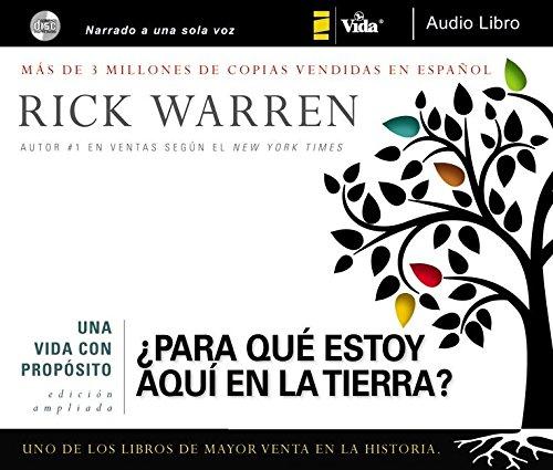 Una Vida Con Proposito: Para Que Estoy Aqui en la Tierra?: Warren, Rick