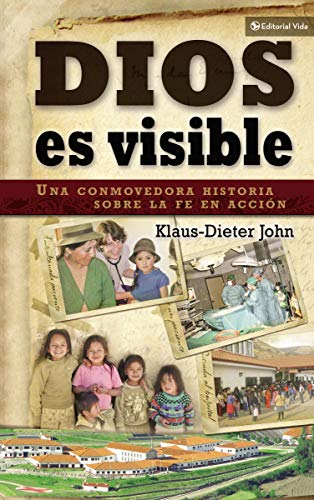 9780829760408: Dios es visible: Una conmovedora historia sobre la fe en acción (Spanish Edition)
