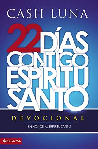 9780829760637: 22 dias contigo, Espiritu Santo: Devocional