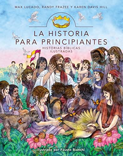 9780829760668: La Historia Para Principiantes (Historias Biblicas Ilustradas)