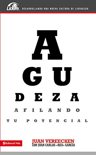 Agudeza: Afilando tu potencial (Lidere) (Spanish Edition): Vereecken, John M.