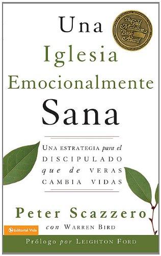 9780829761658: Una iglesia emocionalmente sana, nueva edicion: Una estrategia para el discipulado que de veras cambia vidas (Spanish Edition)
