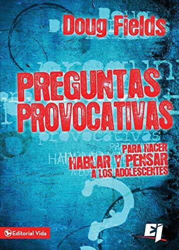 9780829761771: Preguntas provocativas: Para hacer hablar y pensar a los adolescentes (Especialidades Juveniles) (Spanish Edition)