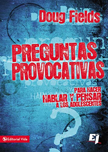 Preguntas provocativas: Para hacer hablar y pensar a los adolescentes (Especialidades Juveniles) (Spanish Edition) (0829761772) by Fields, Doug
