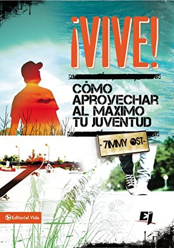 9780829761832: Vive!: Como Aprovechar al Maximo Tu Juventud = Lives! (Especialidades Juveniles)