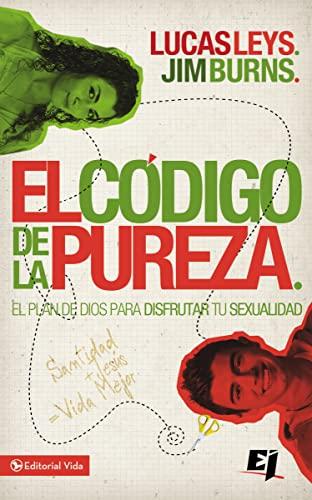 9780829762037: El Codigo de La Pureza: El Plan de Dios Para Disfrutar Tu Sexualidad (Biblioteca de Ideas de Especialidades Juveniles)