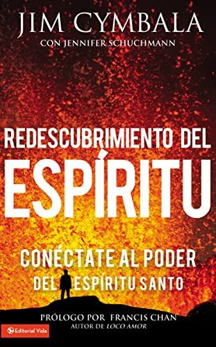 Redescubrimiento del Espiritu: Conectate Al Poder del: Jim Cymbala
