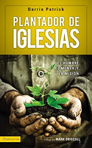 9780829762235: Plantador de Iglesias: El Hombre, El Mensaje, La Mision