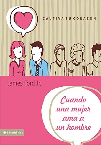 9780829762259: Cuando una mujer ama a un hombre (Spanish Edition)
