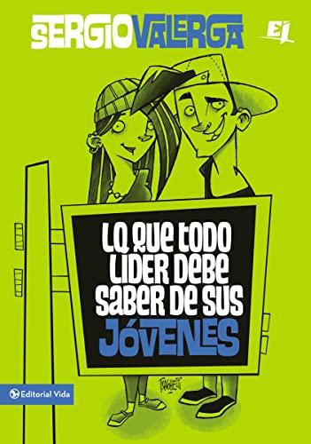 9780829762334: Lo que todo líder debe saber de sus jóvenes (Especialidades Juveniles) (Spanish Edition)