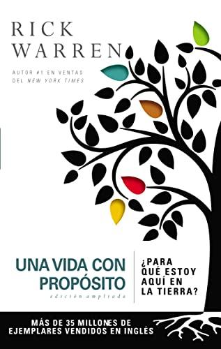 9780829763775: Una vida con propósito: ¿Para qué estoy aquí en la tierra? (The Purpose Driven Life) (Spanish Edition)