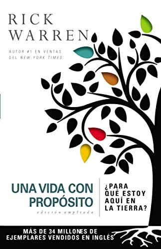 9780829763782: Una vida con propósito: ¿Para qué estoy aquí en la tierra? (The Purpose Driven Life) (Spanish Edition)