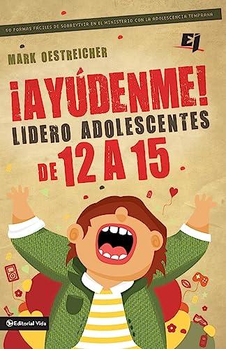 9780829763935: ¡Ayúdenme! Lidero adolescentes de 12 a 15 (Especialidades Juveniles) (Spanish Edition)