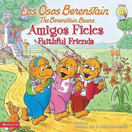 9780829764345: Los Osos Berenstain, Amigos Fieles / Faithful Friends