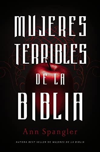 9780829764604: Mujeres terribles de la Biblia
