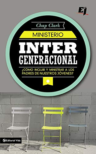 Ministerio intergeneracional (Especialidades Juveniles) (Spanish Edition) (0829764747) by Chap Clark