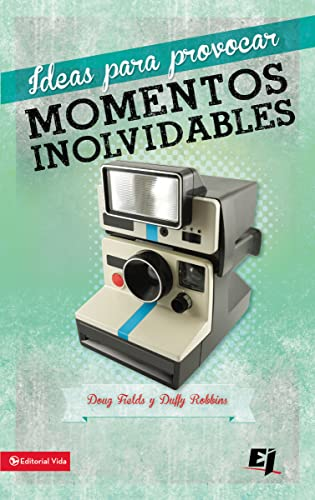 9780829764765: Ideas para provocar momentos inolvidables (Especialidades Juveniles) (Spanish Edition)