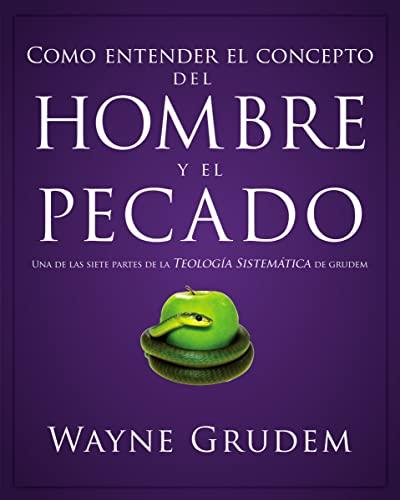 Cómo entender el concepto del hombre y el pecado (Spanish Edition) (0829764941) by Wayne A. Grudem