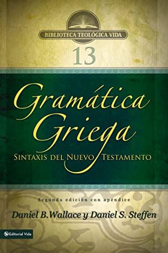 9780829765229: Gramatica Griega: Sintaxis del Nuevo Testamento - Segunda Edicion Con Apendice (Biblioteca Teologica Vida)