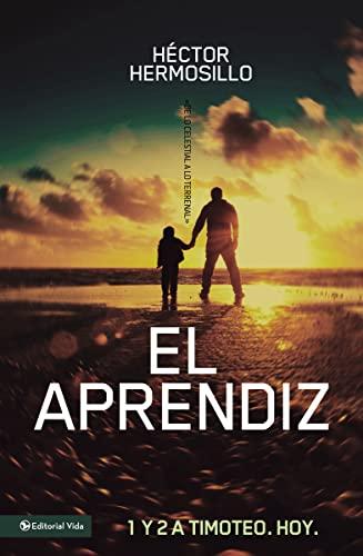 9780829765274: El aprendiz: De lo celestial a lo terrenal 1 y 2 de Timoteo (Spanish Edition)