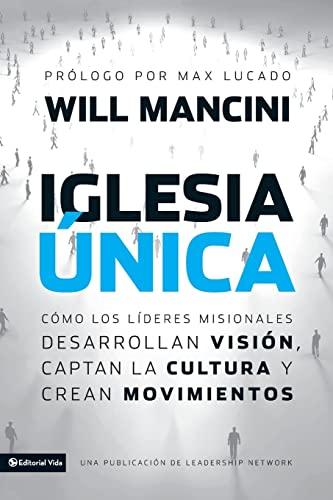 9780829765298: Iglesia única: Cómo los líderes misionales desarrollan visión, captan la cultura y crean movimientos (Leadership Networks) (Spanish Edition)