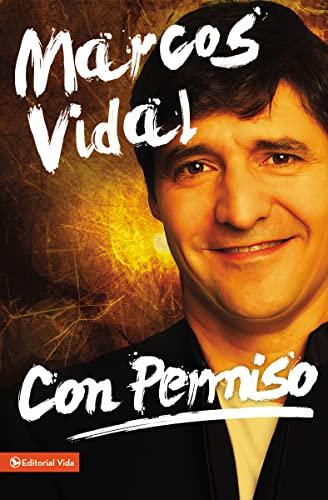 9780829765564: Con permiso: Cómo vivir un cristianismo real de todos los días (Spanish Edition)