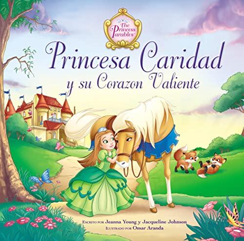 9780829765656: Princesa Caridad y su corazon valiente (Parabolas de las Princesas)