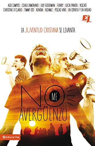 9780829765854: No me averguenzo: La juventud cristiana se levanta (Especialidades Juveniles) (Spanish Edition)