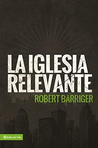 9780829765991: La iglesia relevante (Spanish Edition)
