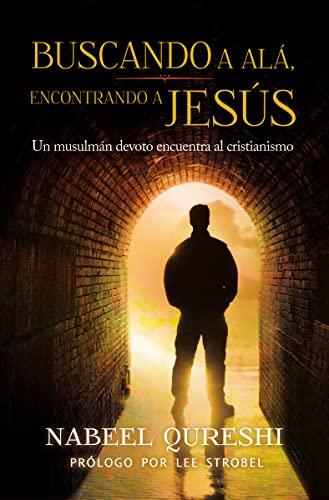 9780829766073: Buscando a Alá, encontrando a Jesús: Un musulmán devoto encuentra al cristianimo (Spanish Edition)