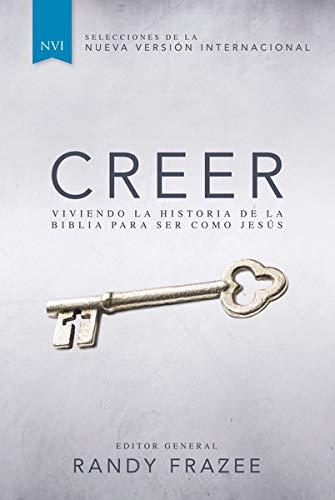 9780829766158: Creer: Viviendo la historia de la Biblia para ser como Jesús (Spanish Edition)