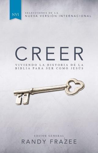 9780829766301: Creer: Viviendo la historia de la Biblia para ser como Jesús (Spanish Edition)