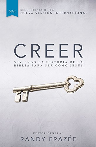 Creer: Viviendo la historia de la Biblia para ser como Jesús (Spanish Edition): Randy Frazee