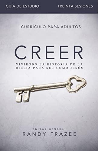 Creer - Guia De Estudio (Paperback): Randy Frazee